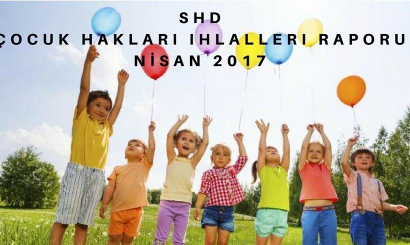 SHD Çocuk Hakları Çalışma Grubu Nisan Ayı Raporunu Açıkladı