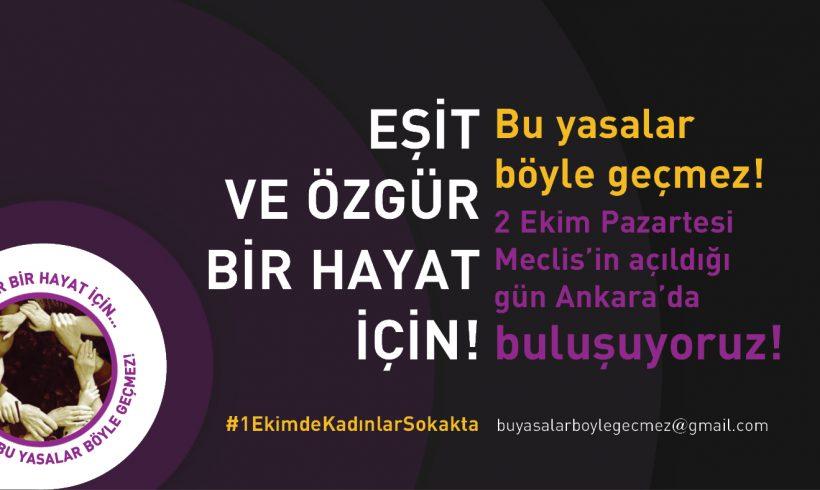 Eşitlik ve Özgürlük Talebiyle 1 Ekim'de Sokağa Çıkan Kadınlar 2 Ekim'de Ankara'ya Meclis Önüne Çağrı Yaptı