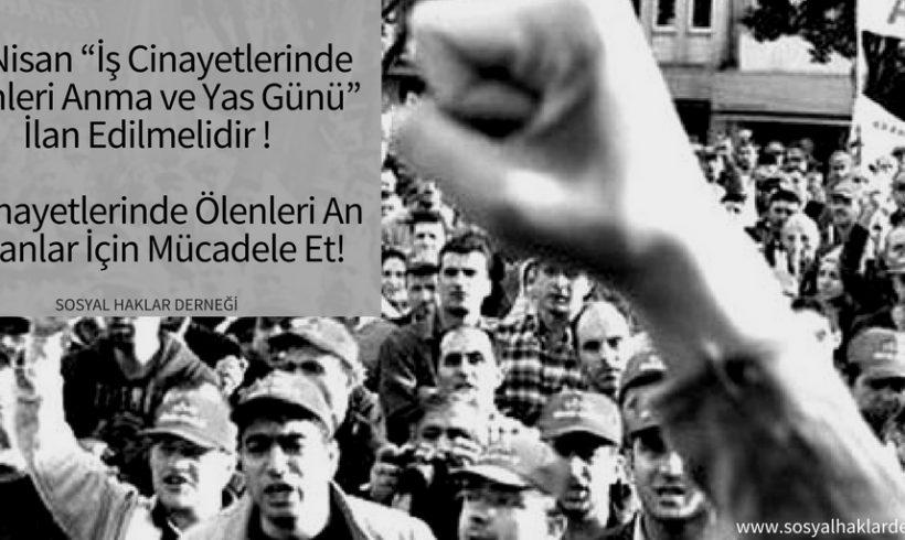 """Basına ve Kamuoyuna: 28 Nisan """"İş Cinayetlerinde Ölenleri Anma ve Yas Günü"""" İlan Edilmelidir"""