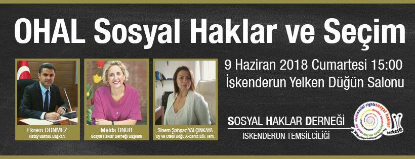 """""""OHAL Sosyal Haklar ve Seçim"""" konulu söyleşimiz 9 Haziran'da İskenderun'da"""