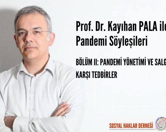 Prof. Dr. Kayıhan Pala ile Pandemi Söyleşileri Bölüm 2: Türkiye'nin Sağlık Sistemi ve Pandemi